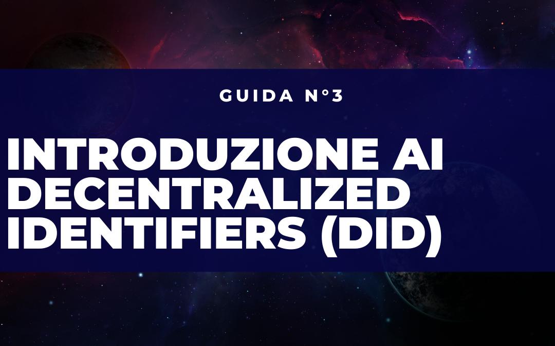 Introduzione ai Decentralized Identifier (DID)