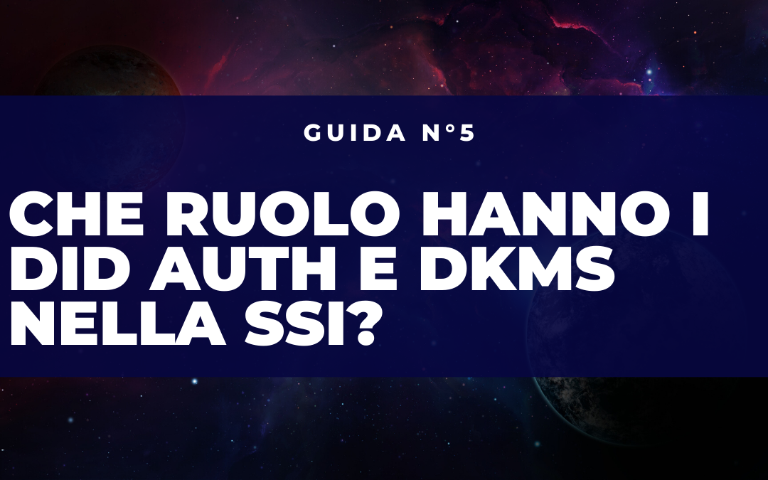 Che ruolo hanno i Did Auth e i Decentralized Key Management System?