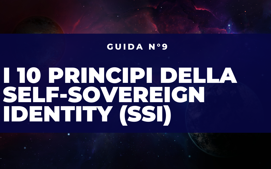 I 10 principi della Self-Sovereign Identity (SSI)