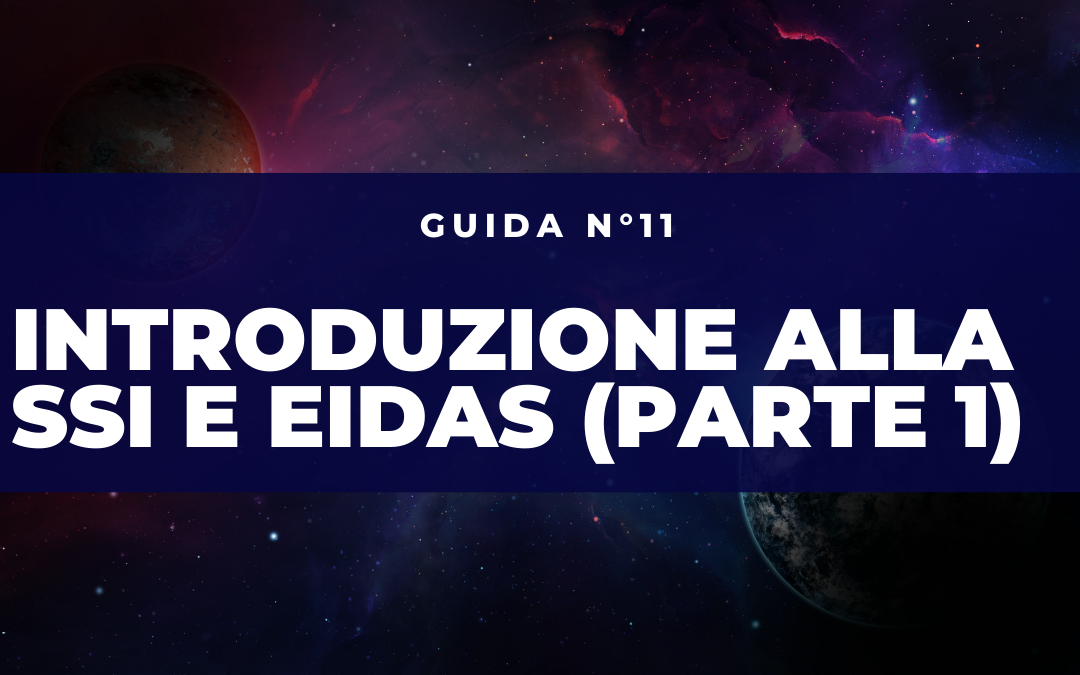Introduzione alla Self-Sovereign Identity ed eIDAS (parte 1)