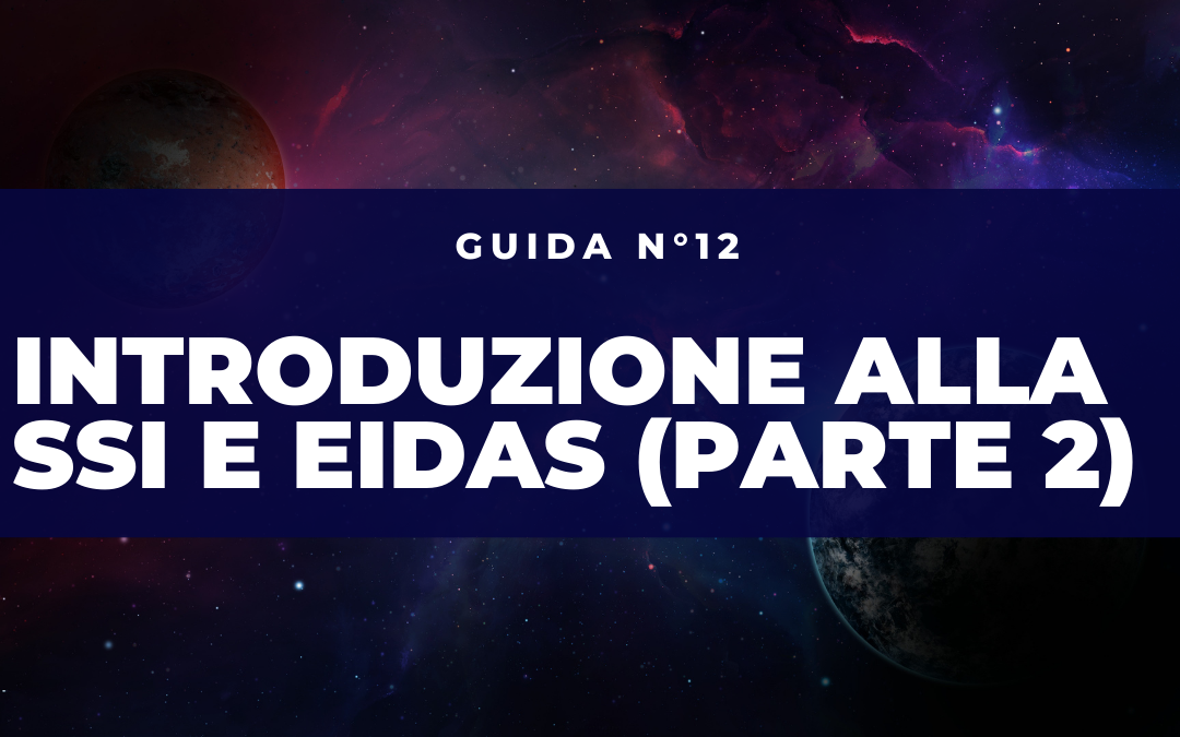 Introduzione alla Self-Sovereign Identity ed eIDAS (parte 2)