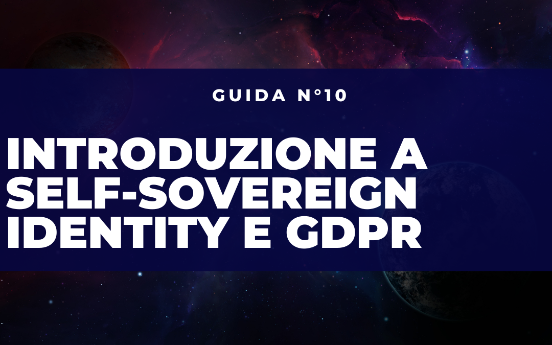Introduzione alla Self-Sovereign Identity e GDPR