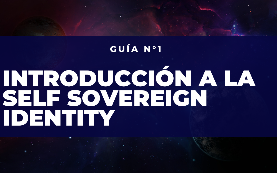 Introducción a la Self Sovereign Identity
