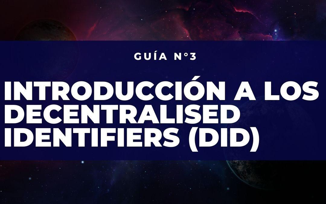 Introducción a los Decentralised Identifiers (DID)