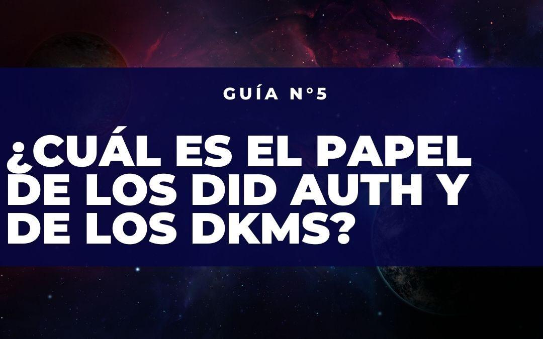 ¿Cuál es el papel de los Did Auth y de los Decentralized Key Management System?