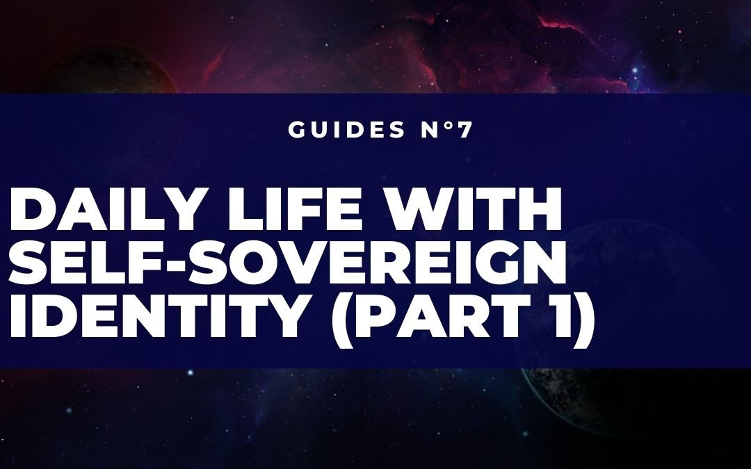Daily life with the Self-Sovereign Identity ( Part I)