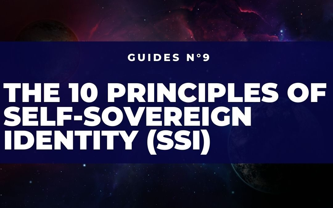 The 10 principles of Self-Sovereign Identity (SSI)